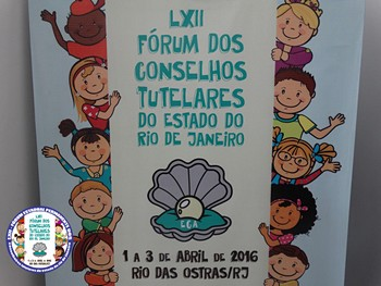 LXII Fórum Estadual de Conselheiros tutelares em Rio das Ostras
